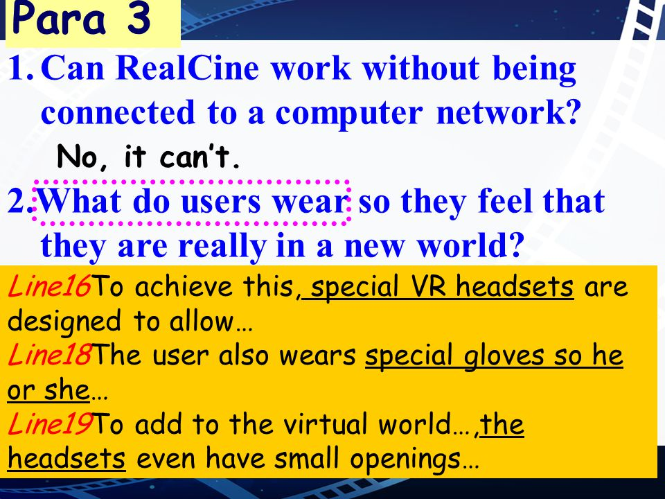 1.Can RealCine work without being connected to a computer network? 2.What do users wear so they feel that they are really in a new world? Para 3 They