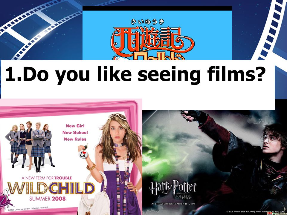 1.Do you like seeing films?