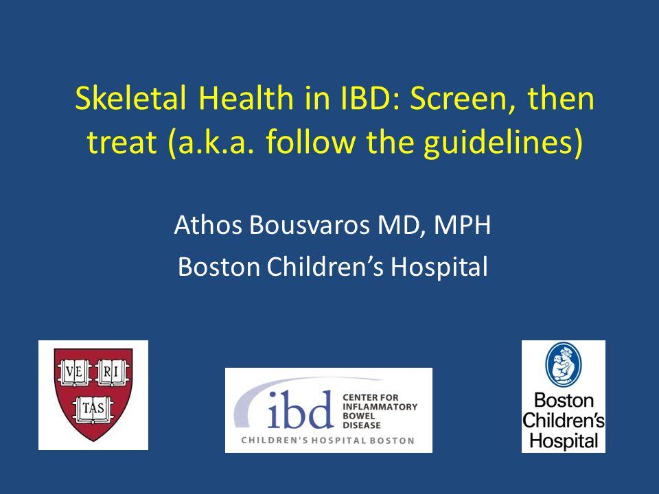 Skeletal Health in IBD: Screen, then treat (a.k.a.