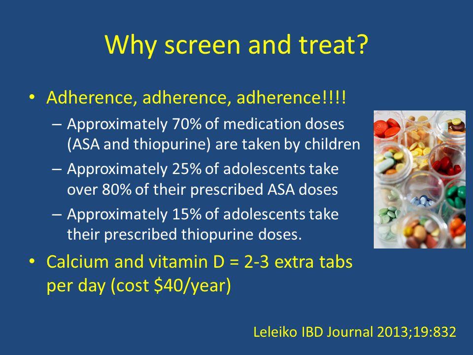 Why screen and treat. Adherence, adherence, adherence!!!.
