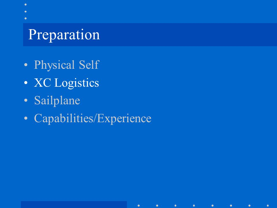 Preparation Physical Self XC Logistics Sailplane Capabilities/Experience