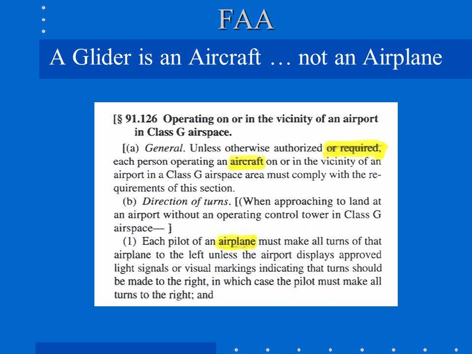 FAA FAA A Glider is an Aircraft … not an Airplane