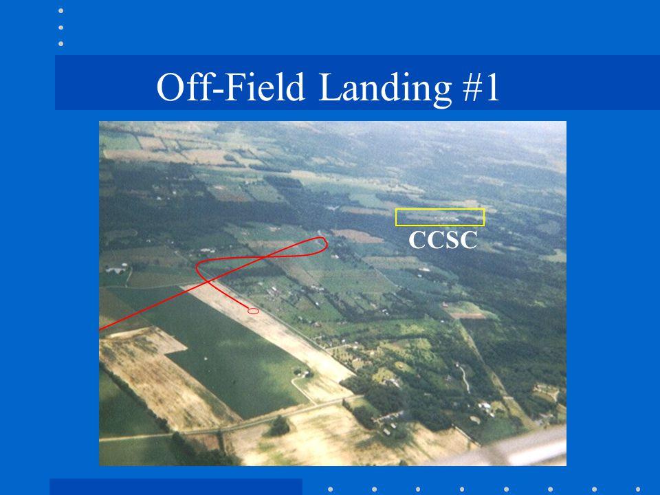 Off-Field Landing #1 CCSC