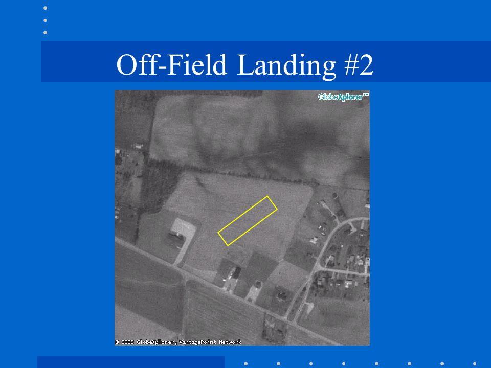 Off-Field Landing #2