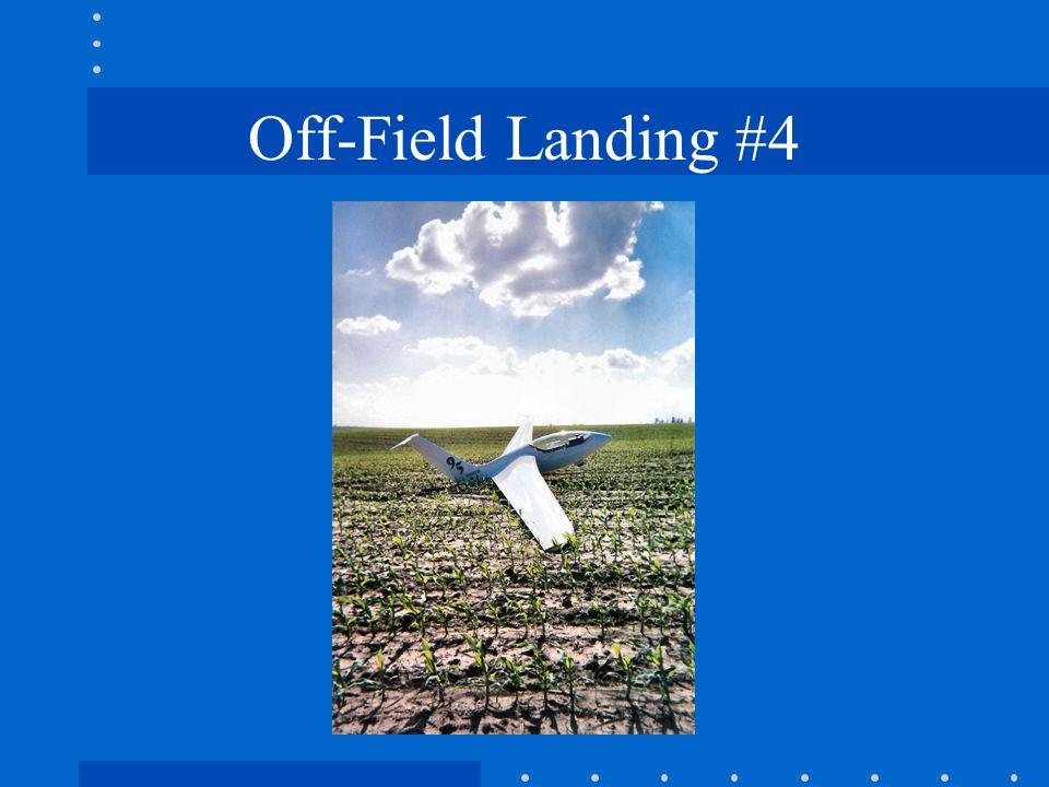 Off-Field Landing #4