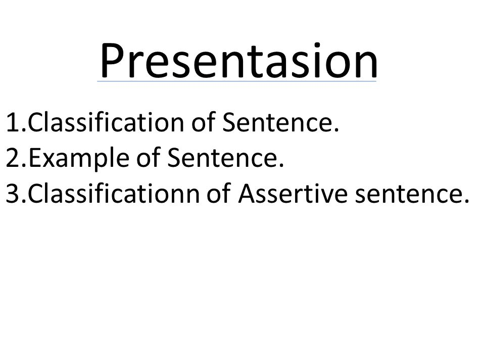 Presentasion 1.Classification of Sentence. 2.Example of Sentence.