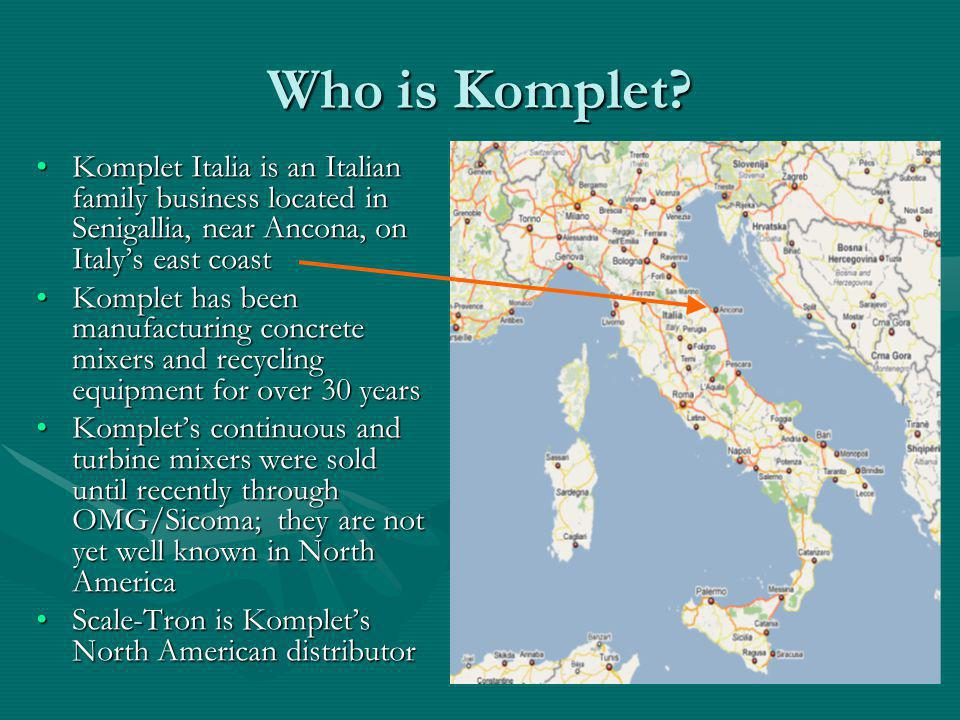 Who is Komplet? Komplet Italia is an Italian family business located in Senigallia, near Ancona, on Italy's east coastKomplet Italia is an Italian fam