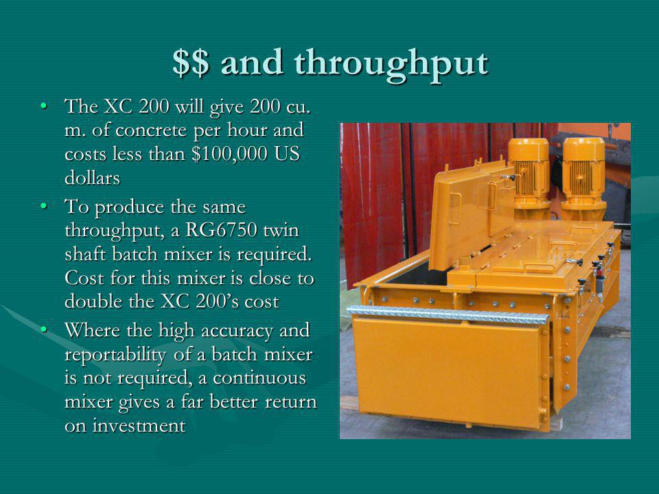 $$ and throughput The XC 200 will give 200 cu. m. of concrete per hour and costs less than $100,000 US dollarsThe XC 200 will give 200 cu. m. of concr