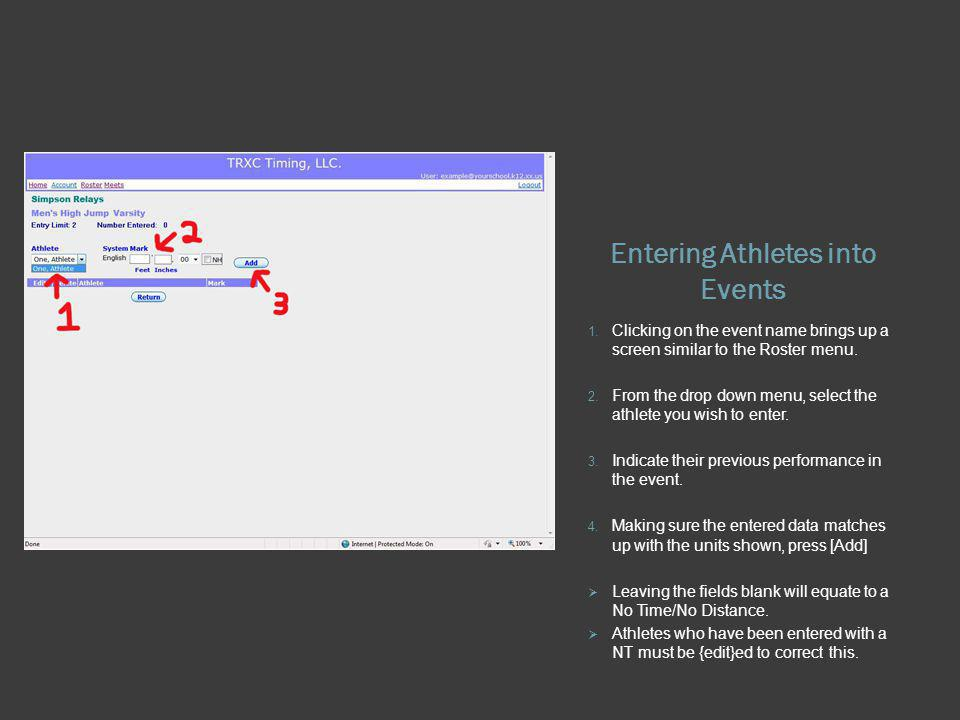 Entering Athletes into Events 1. Clicking on the event name brings up a screen similar to the Roster menu. 2. From the drop down menu, select the athl