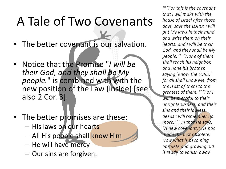 A Tale of Two Covenants The better covenant is our salvation.