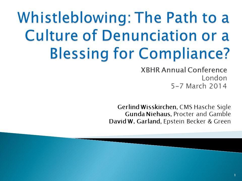 XBHR Annual Conference London 5-7 March 2014 1 Gerlind Wisskirchen, CMS Hasche Sigle Gunda Niehaus, Procter and Gamble David W.