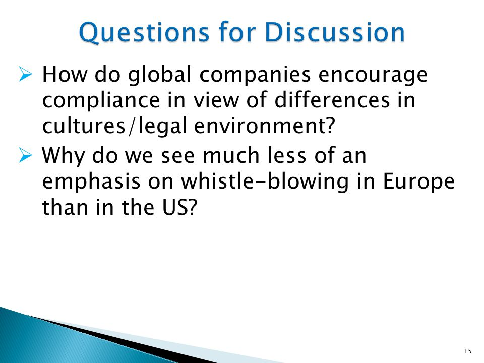 15  How do global companies encourage compliance in view of differences in cultures/legal environment.