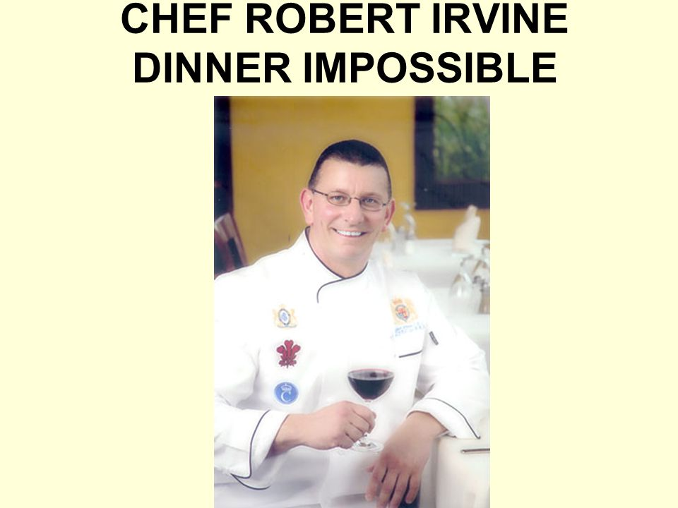 CHEF ROBERT IRVINE DINNER IMPOSSIBLE
