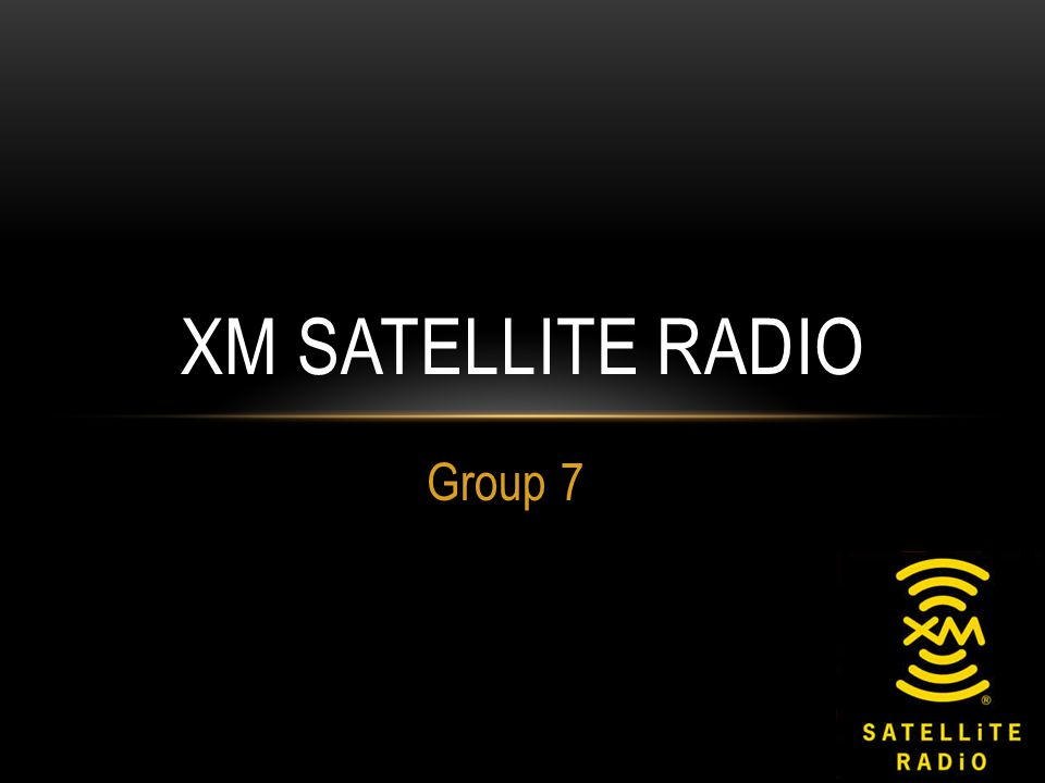 Group 7 XM SATELLITE RADIO