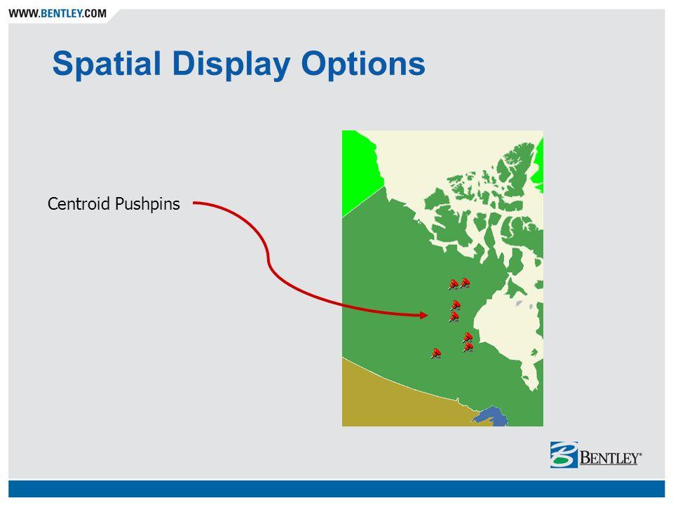 Spatial Display Options Metadata-driven symbolization with legend control