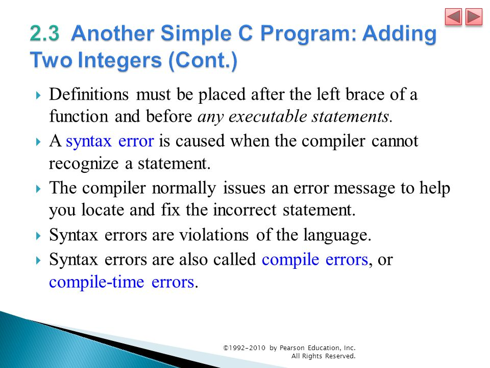  Definitions must be placed after the left brace of a function and before any executable statements.  A syntax error is caused when the compiler can