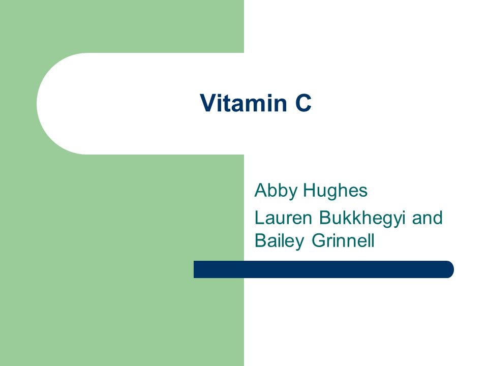 Vitamin C Abby Hughes Lauren Bukkhegyi and Bailey Grinnell