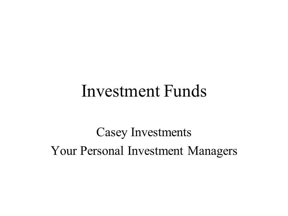 Investment Funds Casey Investments Your Personal Investment Managers
