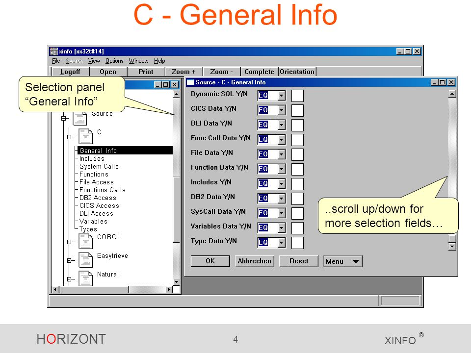 HORIZONT 4 XINFO ® C - General Info Selection panel General Info ..scroll up/down for more selection fields…