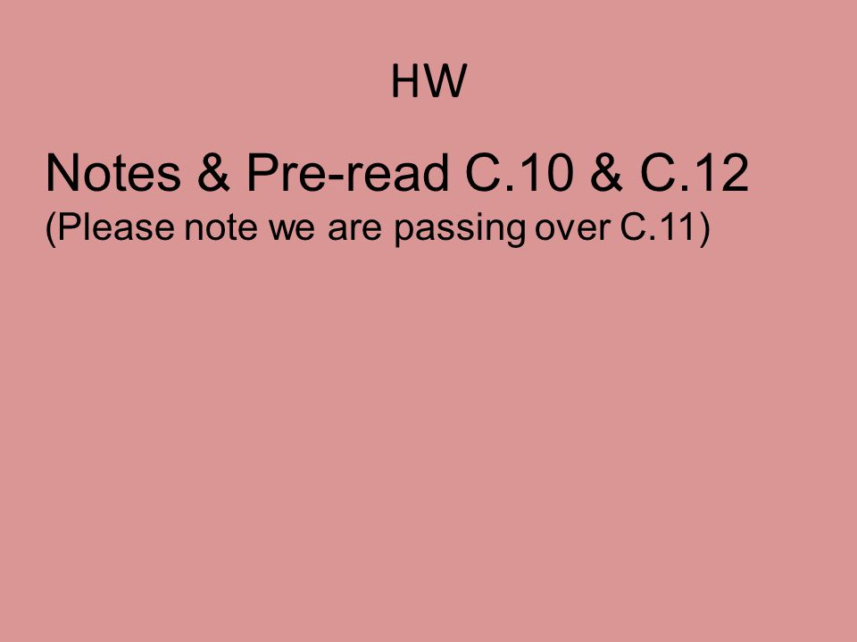 HW Notes & Pre-read C.10 & C.12 (Please note we are passing over C.11)