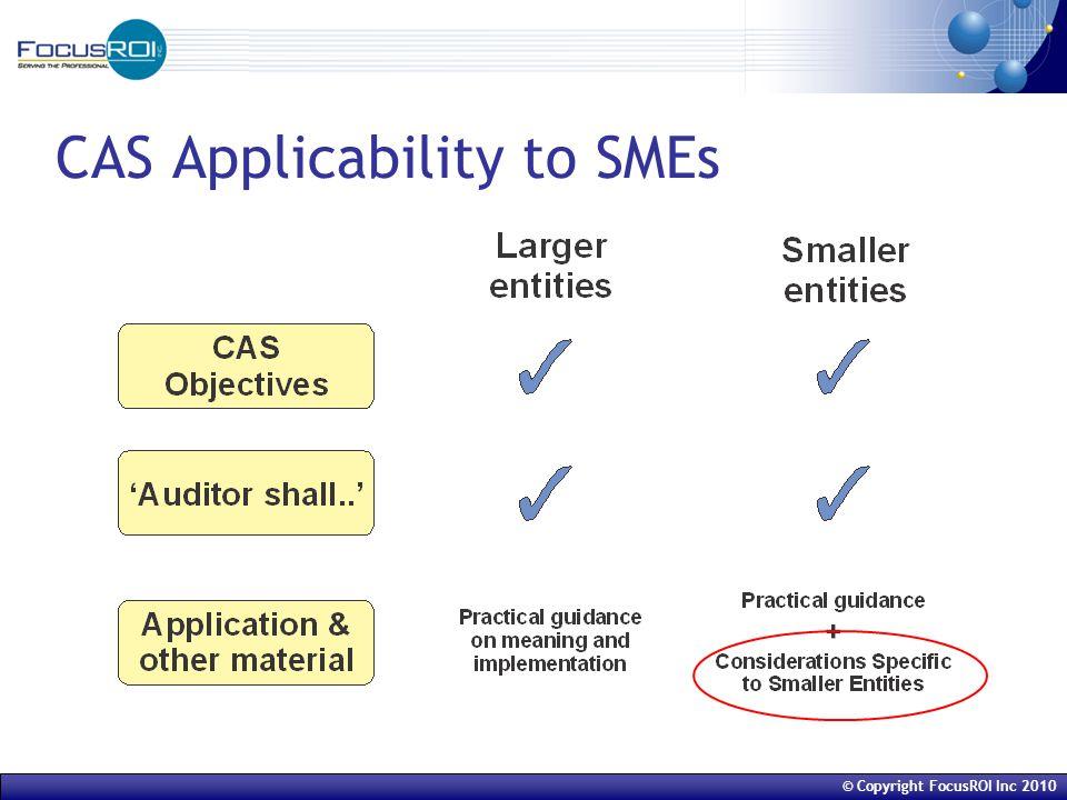 © Copyright FocusROI Inc 2010 CAS Applicability to SMEs