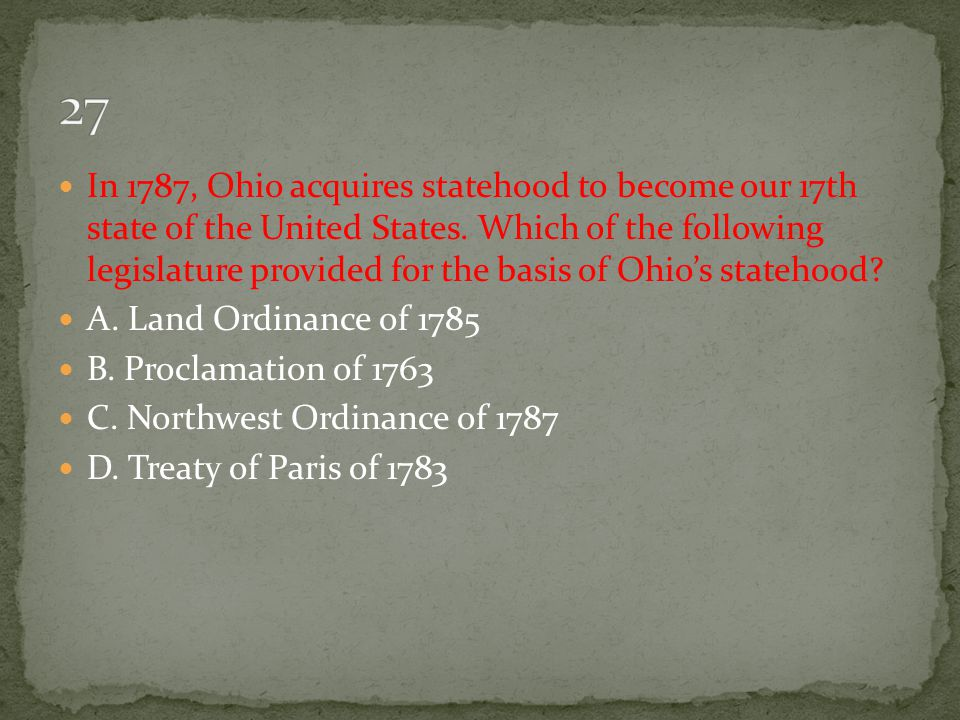 In 1787, Ohio acquires statehood to become our 17th state of the United States. Which of the following legislature provided for the basis of Ohio's st