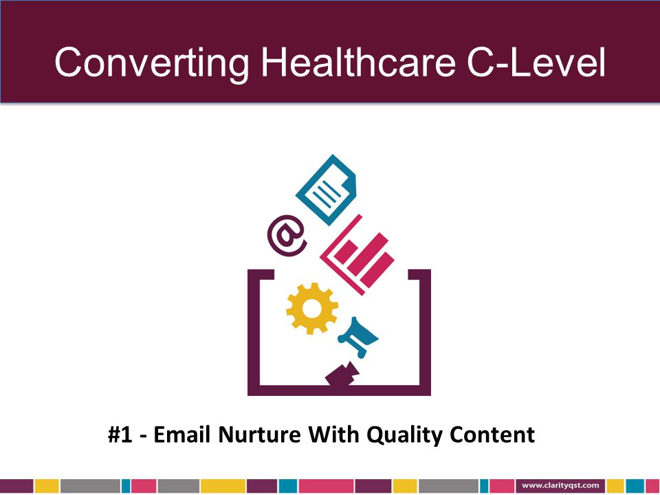 Converting Healthcare C-Level #1 - Email Nurture With Quality Content