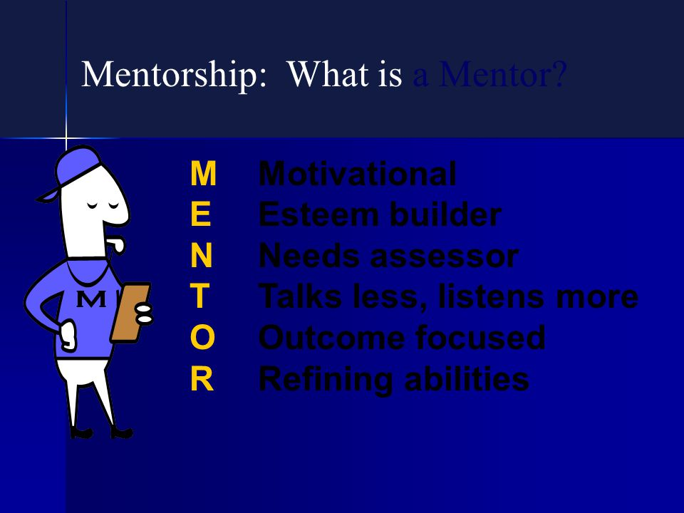 Mentorship: What is a Mentor.
