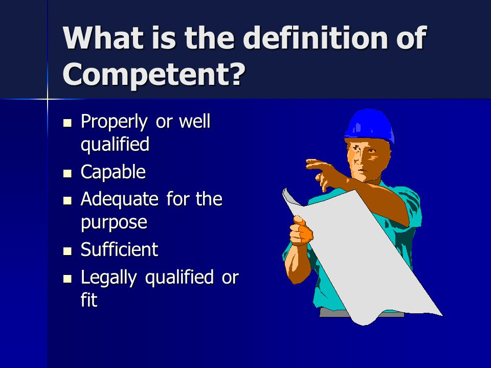 What is the definition of Competent.