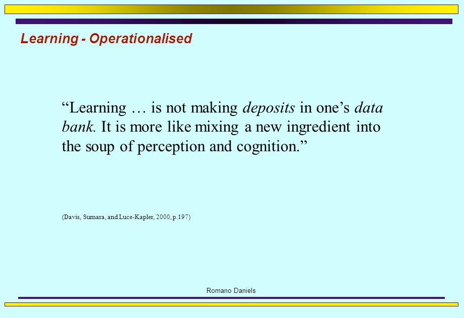 Romano Daniels Learning - Operationalised Learning … is not making deposits in one's data bank.