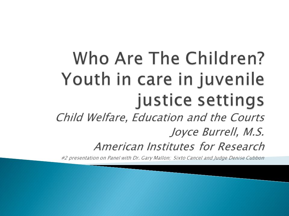 Child Welfare, Education and the Courts Joyce Burrell, M.S.