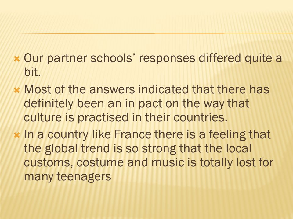  Our partner schools' responses differed quite a bit.