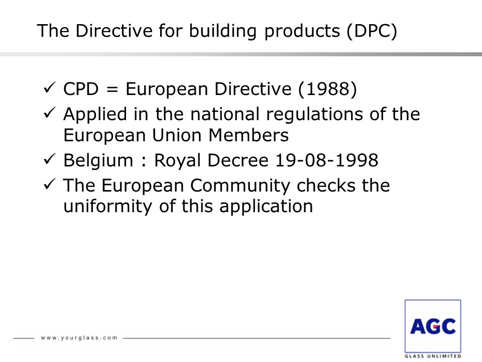 The CPD offers An harmonized system for the technical specifications A common attestation of conformity system for the technical specifications A structure of acknowledged organisms The CE marking of products The Directive for building products (DPC)