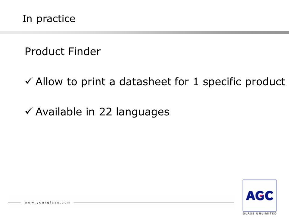 Product Finder Allow to print a datasheet for 1 specific product Available in 22 languages In practice