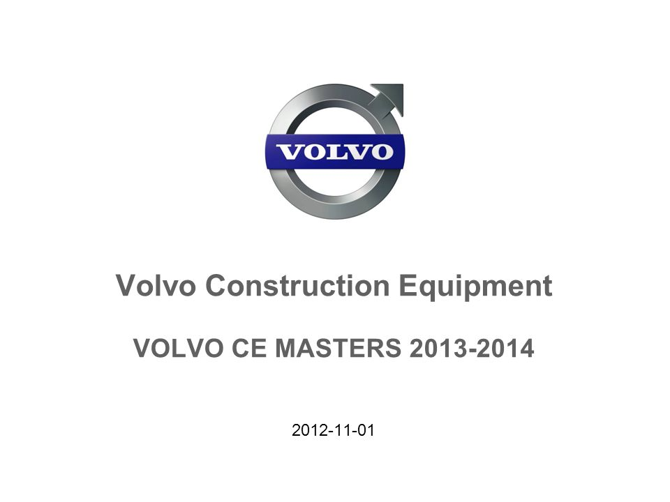 Volvo Construction Equipment Global Channel Development, Pål Torgersen VOLVO CE MASTERS 2013-2014 2 2012-11-01 VOLVO CE MASTERS 2013-2014 VOLVO CE MASTERS  The Volvo CE MASTERS competition is a demanding skills competition open to technicians of authorized Volvo CE dealers  The main goal of the Volvo CE MASTERS is to increase the interest, knowledge and skills in relation to Volvo CE products amongst service and parts technicians, worldwide  The competition is also a way for Volvo CE to show appreciation to dealers and their technicians (parts & service) for their important contribution to our business
