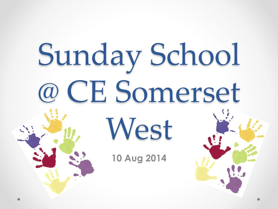 Sunday School @ CE Somerset West 10 Aug 2014