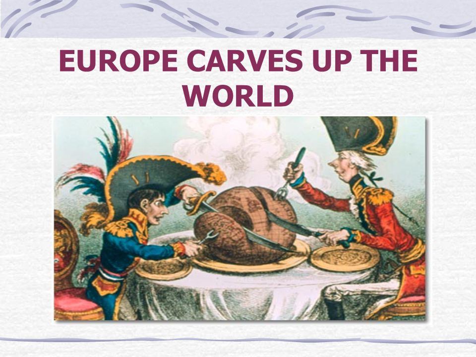 EUROPE CARVES UP THE WORLD