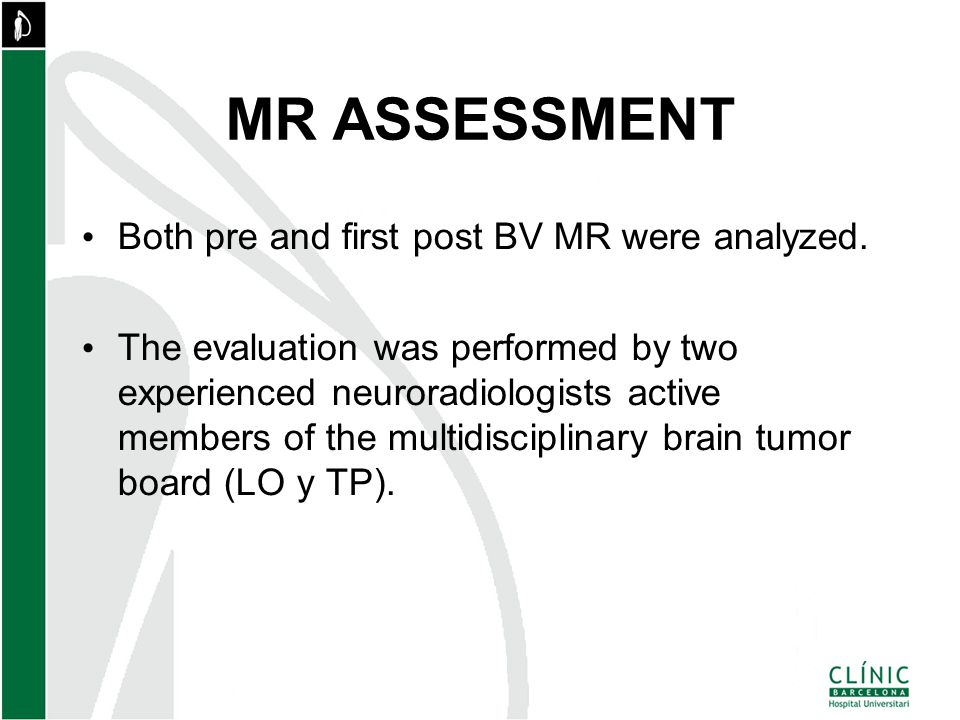 MR ASSESSMENT Both pre and first post BV MR were analyzed.