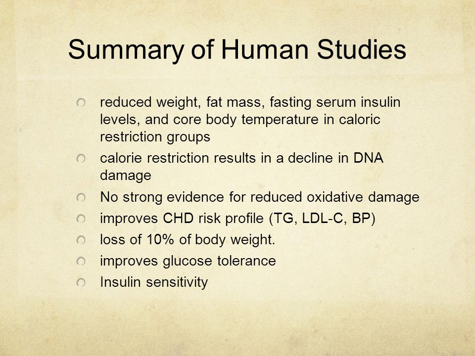 Summary of Human Studies reduced weight, fat mass, fasting serum insulin levels, and core body temperature in caloric restriction groups calorie restr