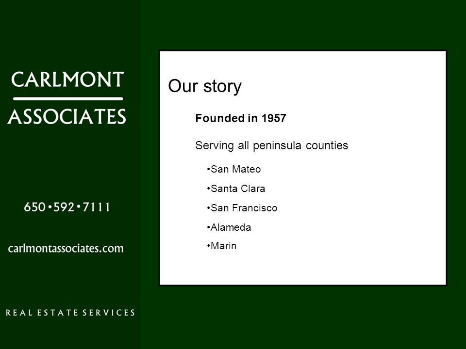 Our story Founded in 1957 Serving all peninsula counties San Mateo San Francisco Santa Clara Alameda Marin
