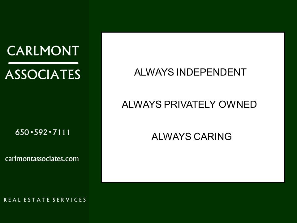 ALWAYS INDEPENDENT ALWAYS PRIVATELY OWNED ALWAYS CARING