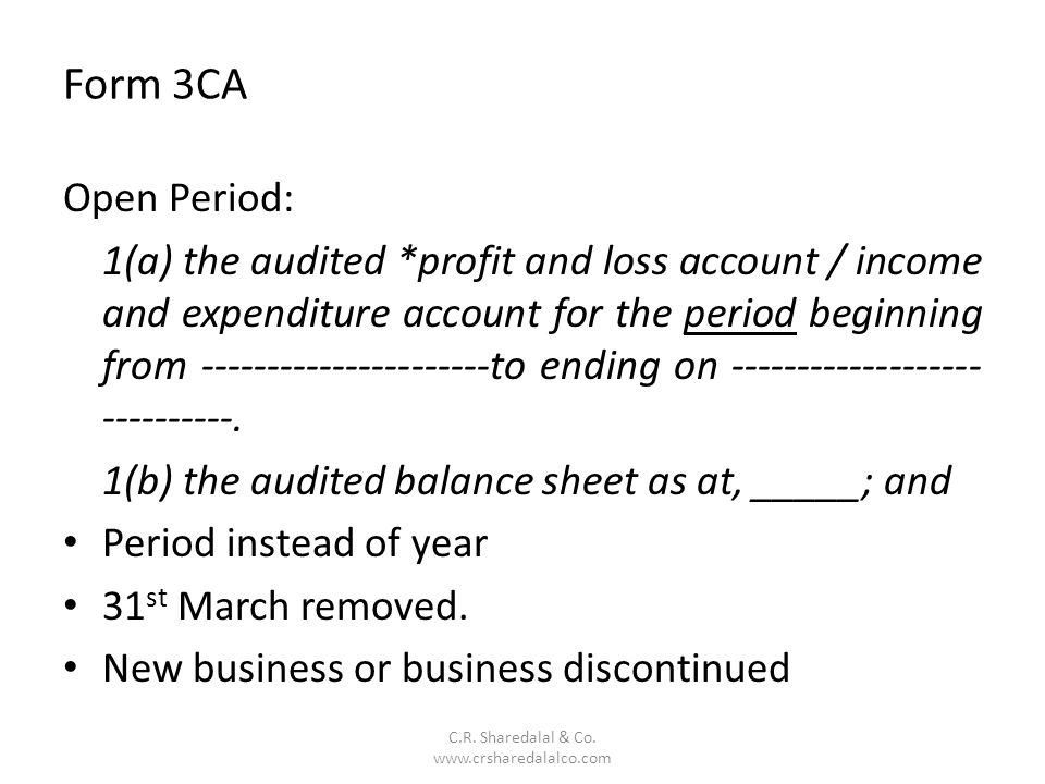 Form 3CA C.R. Sharedalal & Co. www.crsharedalalco.com Open Period: 1(a) the audited *profit and loss account / income and expenditure account for the