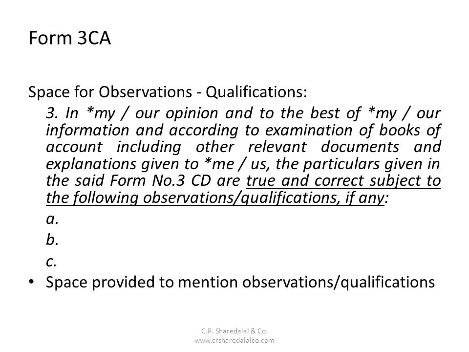 Form 3CA C.R.Sharedalal & Co. www.crsharedalalco.com Space for Observations - Qualifications: 3.