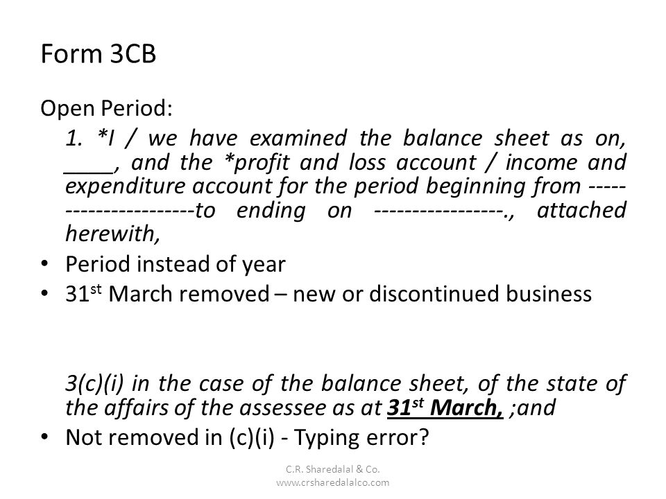 Form 3CB C.R. Sharedalal & Co. www.crsharedalalco.com Open Period: 1. *I / we have examined the balance sheet as on, ____, and the *profit and loss ac