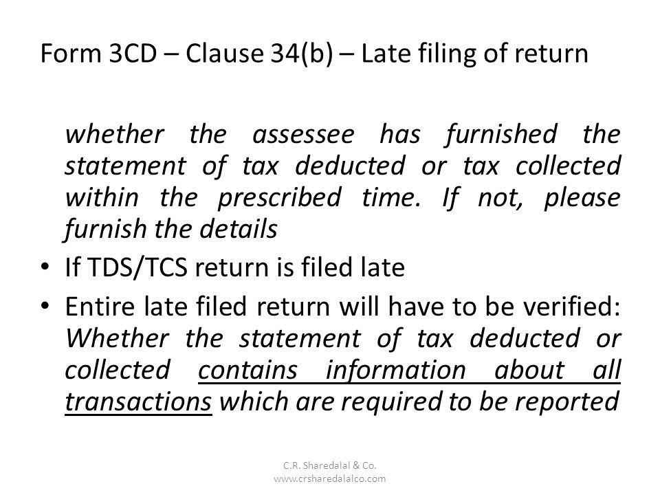 Form 3CD – Clause 34(b) – Late filing of return C.R.