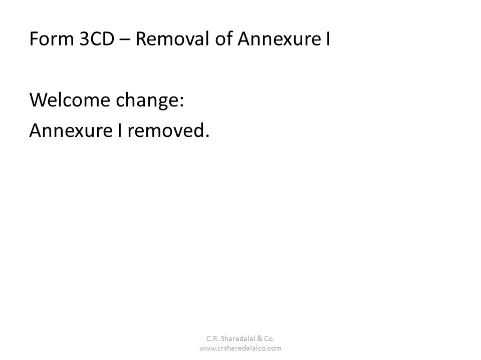 Form 3CD – Removal of Annexure I C.R.Sharedalal & Co.