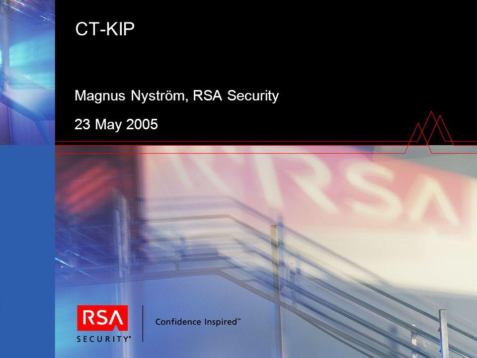CT-KIP Magnus Nyström, RSA Security 23 May 2005