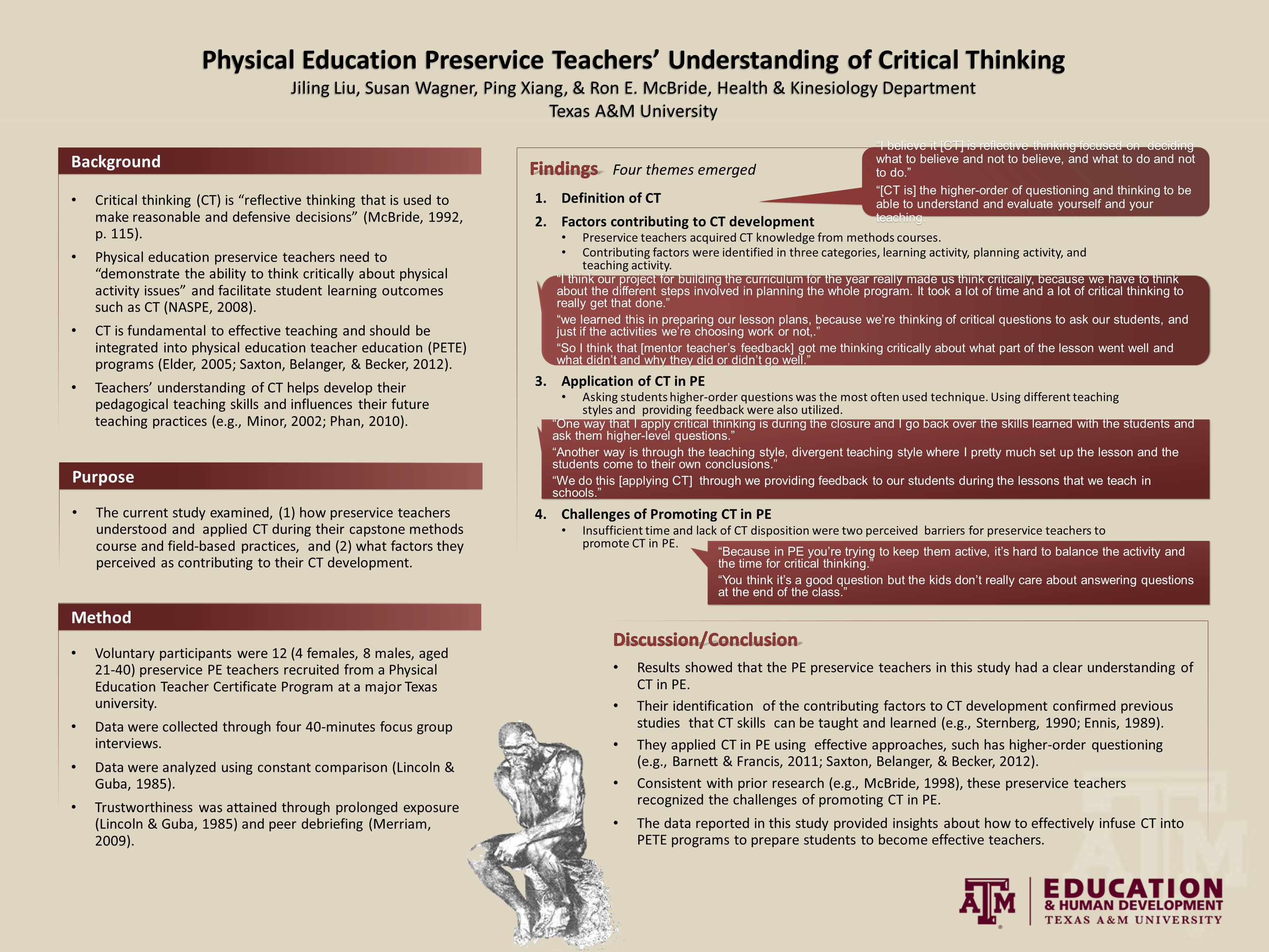 "Critical thinking (CT) is ""reflective thinking that is used to make reasonable and defensive decisions"" (McBride, 1992, p. 115). Physical education pr"