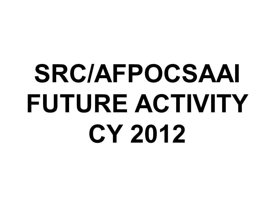 FUTURE ACTIVITY SRC/AFPOCSAAI CONVENTION 2012 –Date: 121500 May 2012 (Saturday) –Venue: Tejeros Hall, AFPCOC, Camp Aguinaldo, Quezon City