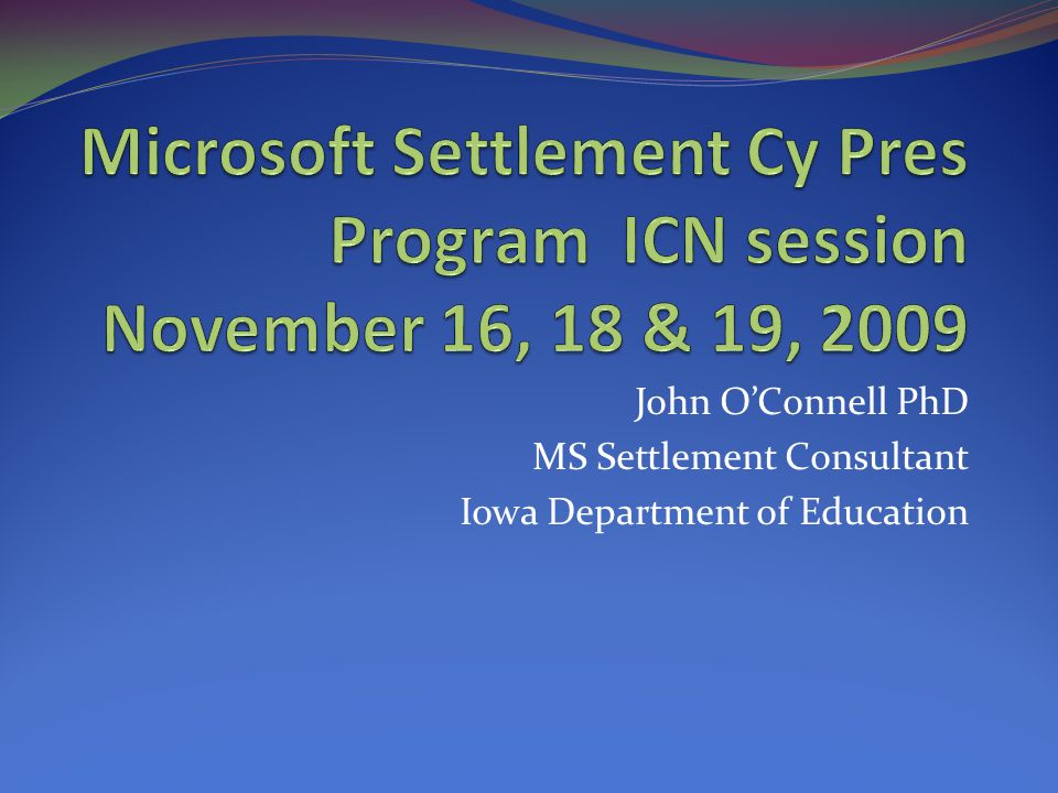 John O'Connell PhD MS Settlement Consultant Iowa Department of Education